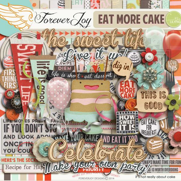 Digital Scrapbooking Kit -EAT MORE CAKE ForeverJoy Designs