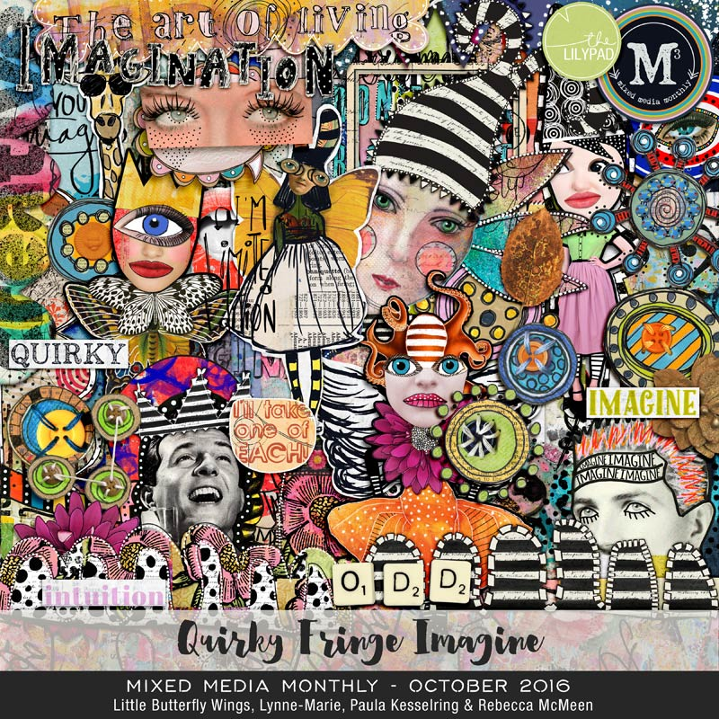 Mixed Media Monthly - Oct. '16 - QUIRKY / FRINGE / IMAGINE
