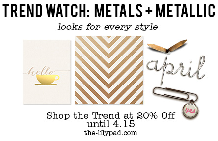 Trend Watch – Metallic + Metal