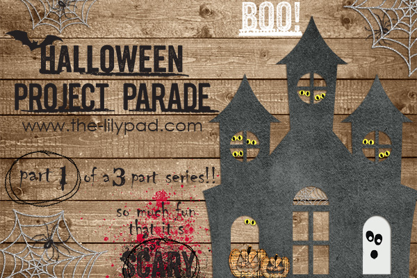 Halloween Project Parade Series: Part 1 of 3