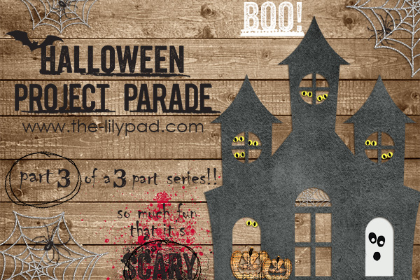 Halloween Project Parade Series: Part 3 of 3