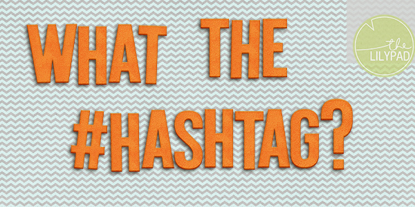 What the #Hashtag?