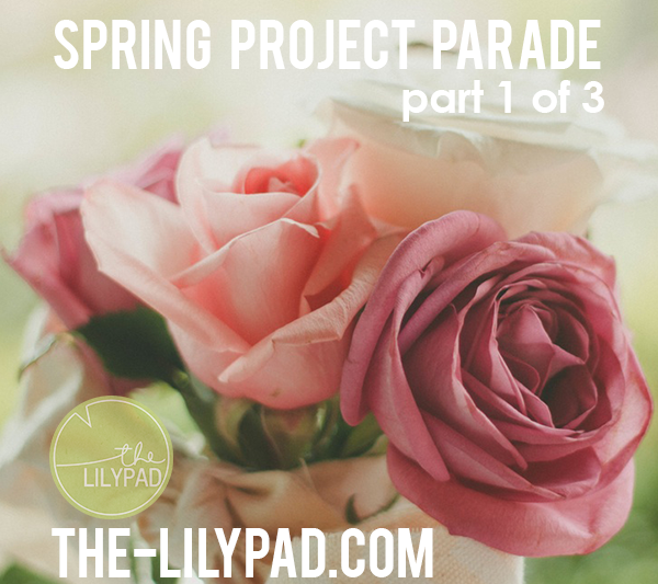 Spring Project Parade – Part 1 of 3