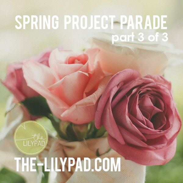 Spring Project Parade – Part 3 of 3