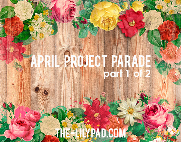 April Project Parade: Shower of Flowers Part 2 of 2
