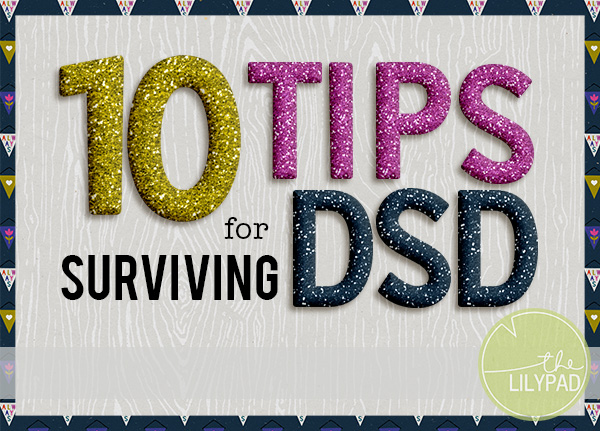 10 Tips for Surviving DSD