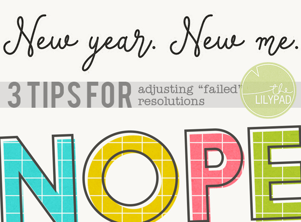 "New Year, New Me? 3 Tips for Adjusting Your ""Failed"" Resolutions"
