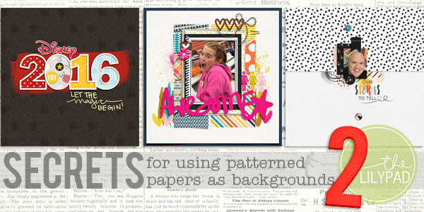 Secrets to Using Patterned Papers as Backgrounds: Part Two