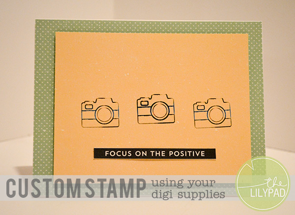 Creating a Custom Stamp Using Digi Supplies