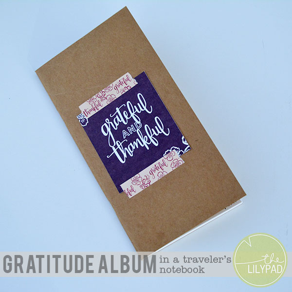 Gratitude Album in a Traveler's Notebook