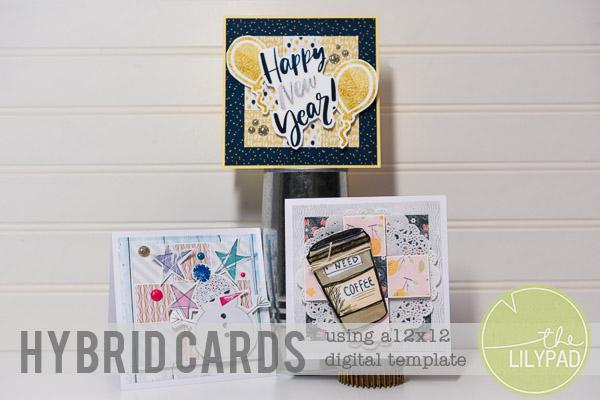 Hybrid Cards 3 Ways Using 12×12 Digital Templates