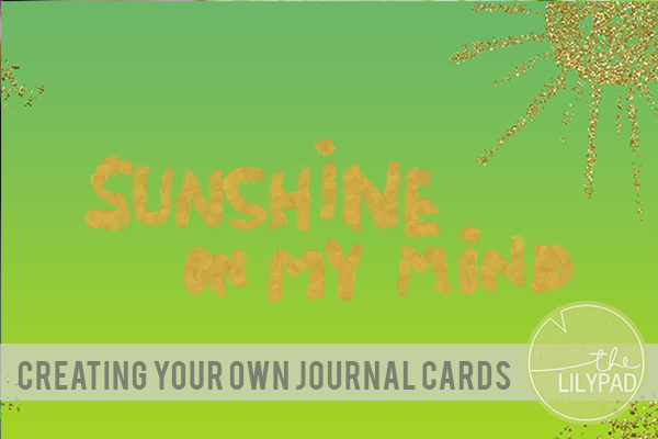 Creating Your Own Journal Cards