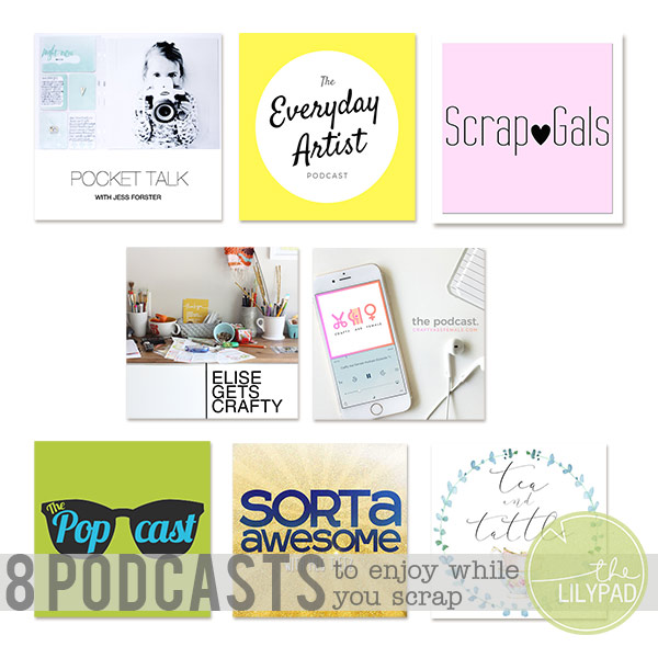 8 Podcasts to Enjoy While You Scrap