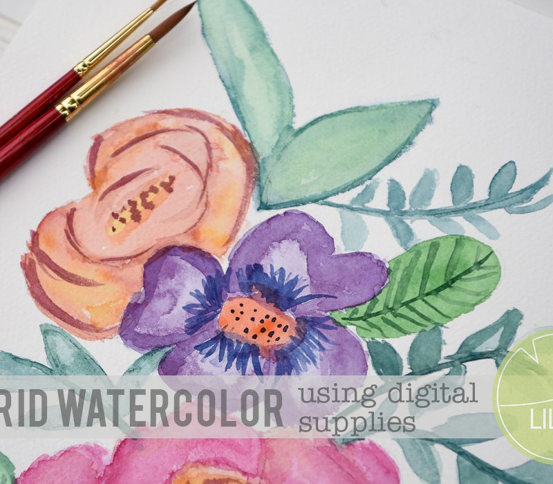 Hybrid Watercolor-Use Your Digital Kits