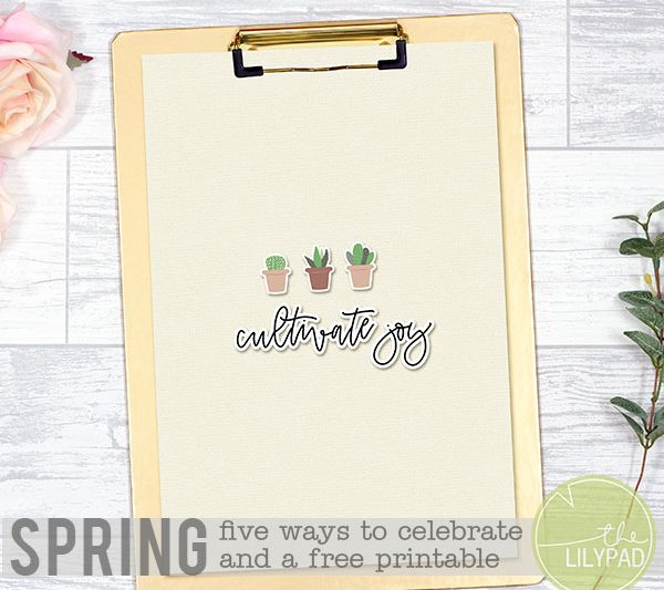 Five Ways to Celebrate Spring and a FREE Printable