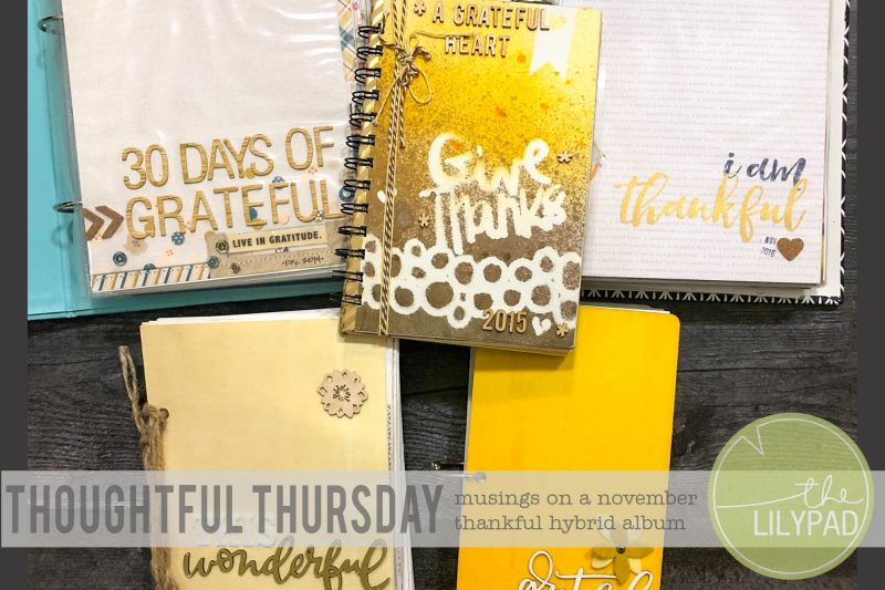 Thoughtful Thursday // Musings on a November Thankful Hybrid Scrapbooking Album